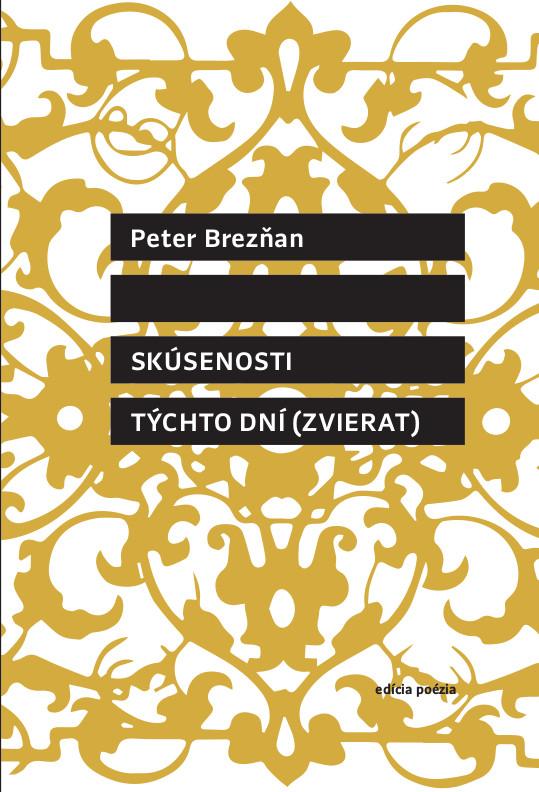 Peter Brezňan – Skúsenosti týchto dní (zvierat)